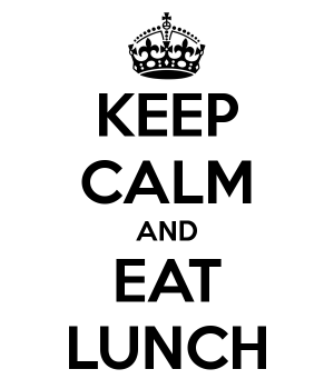 Keep Calm and Eat Lunch Poster